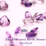 February Birth Stone: Amethyst