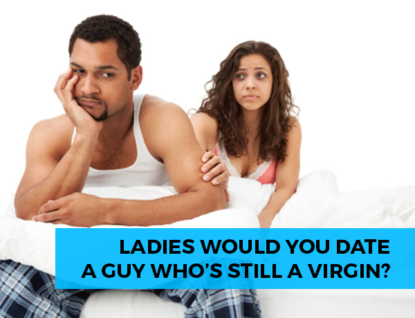 A Virgin Dating A Guy Who Isnt