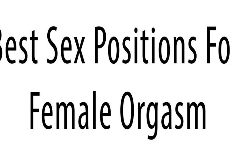 positions that guarantee orgasms header 1